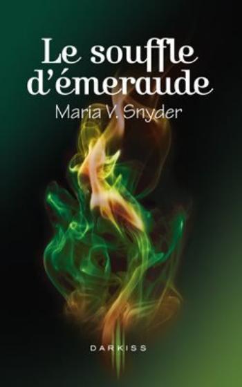 Le souffle d'émeraude - Maria V. Snyder
