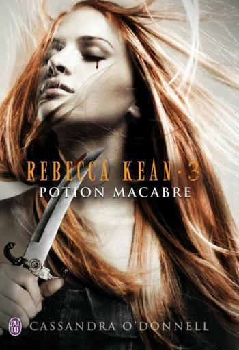 Rebecca Kean; Potion Macabre - Cassandra O'Donnell