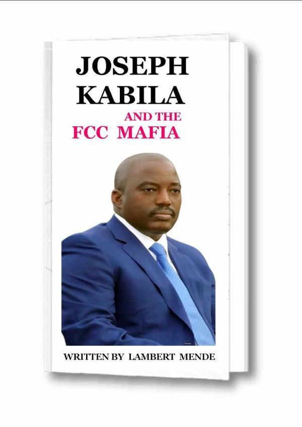 JOSEPH KABILA AND FCC MAFIA (Written by LAMBERT MENDE)