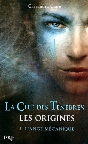 LA CITÉ DES TÉNEBRES LES ORIGINES  De Cassandra Clare