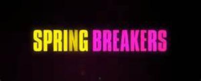 8 ★ Spring Breakers ★