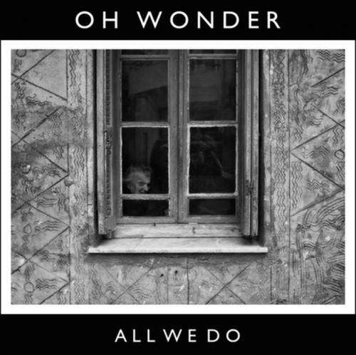 All We Do / All We Do - Oh Wonder (2014)