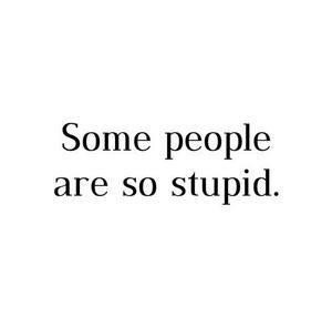 - Les gens qui abusent de la gentillesse des autres... -