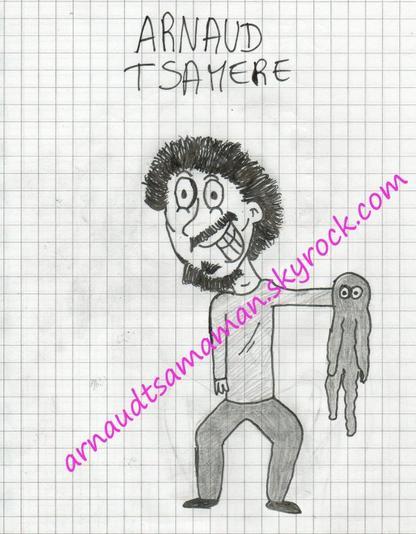Dessins que j'ai fait d'Arnaud Tsamere