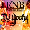 "MIXTAPE ""R&B SUMMER FEVER"" Mixé par DJ YOSHY"
