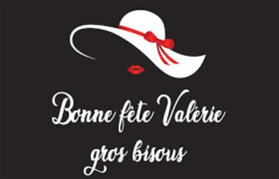 Bonne Fête mes Valérie ! ... Une pensée Positive et une bonne journée à vous deux .