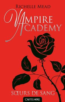 "Vampire Academy tome 1 ""Soeurs de sang"" - Richelle Mead"