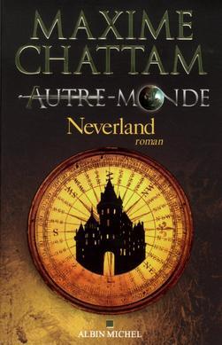 Autre-Monde T6 : Neverland de Maxime Chattam