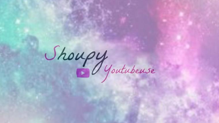 Présentation De Shoupy  YouTubeuse !