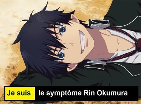 Je suis le Symptôme Rin Okumura !