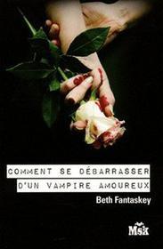 Livre : Comment se débarrasse d'un vampire amoureux