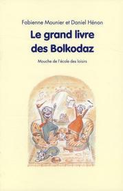 Livre : Le grand livre des Bolkodaz