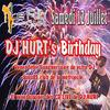 DJ HURT's BIRTHDAY