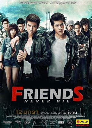 Film : Thailandais Friends Never Die 130 minutes[Action, Amitié, Drame et Histoire vraie]