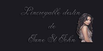 L'incroyable destin de June St John