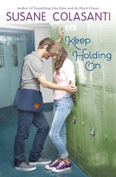 Susane Colasanti - Keep holding on