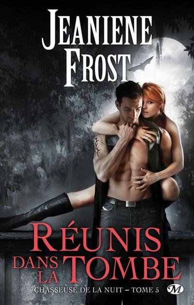 Jeaniene Frost - Réunis dans la tombe