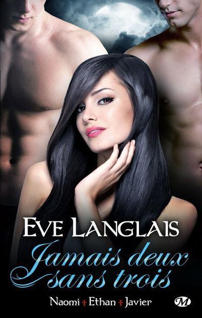 Eve Langlais - Naomi + Ethan + Javier