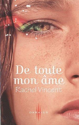 Les voleurs d'ames de Rachel Vincent.