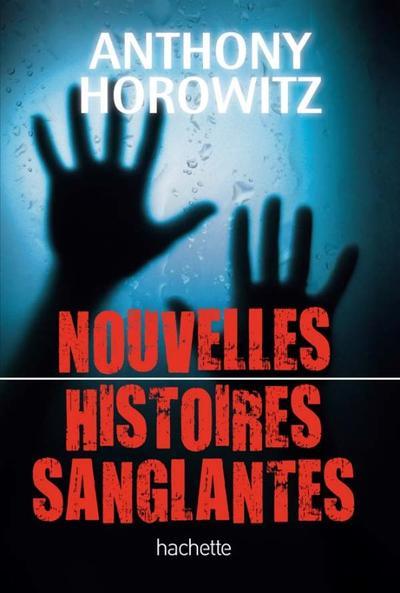 Nouvelles Histoires Sanglantes D'Anthony Horowitz