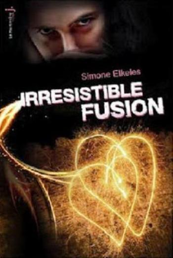 Irrésistible Fusion de Simone Elkeles.