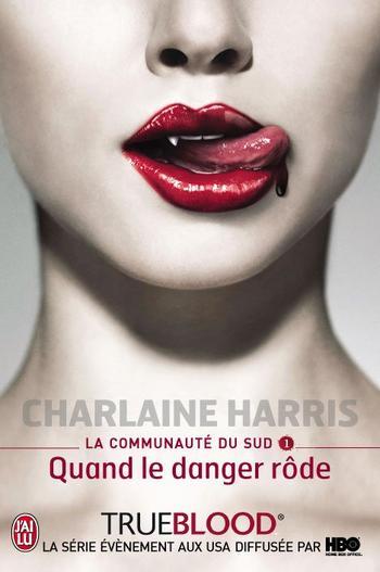 La communauté du Sud Tome 1 : Quand le danger rode de Charlaine Harris.
