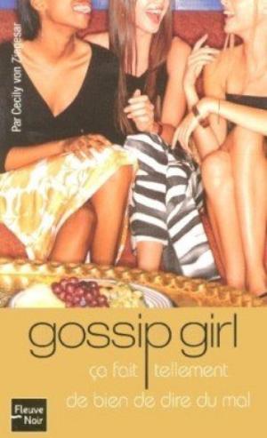 Gossip Girl, Tome 1 : Ca fait tellement de bien de dire du mal.