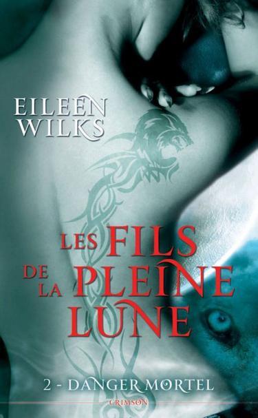 Les fils de la pleine lune de Eileen Wilks