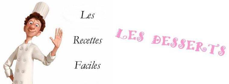 *** LES DESSERTS ***