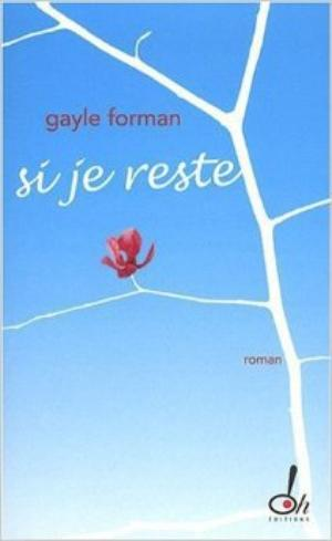 31) Si je reste de Gayle Forman