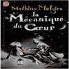 La Mécanique du coeur, de Mathias Malzieu.