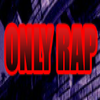 ONLY RAP  LA SEULE EMISSION 100% RAP FRANCAIS