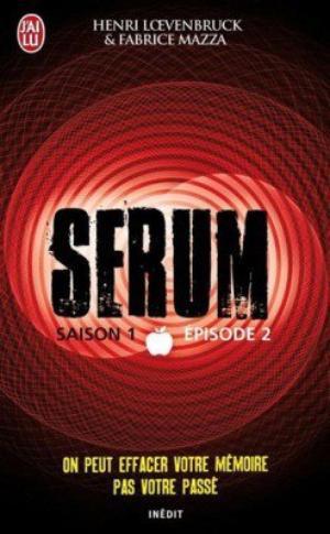 - Sérum Saison 1 Episode 1 de Henri Loevenbruck & Fabrice Mazza ________________ -