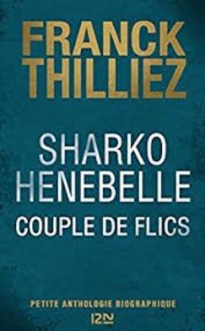 - Sharko / Henebelle : Couple de flics de Franck Thilliez ________________ -