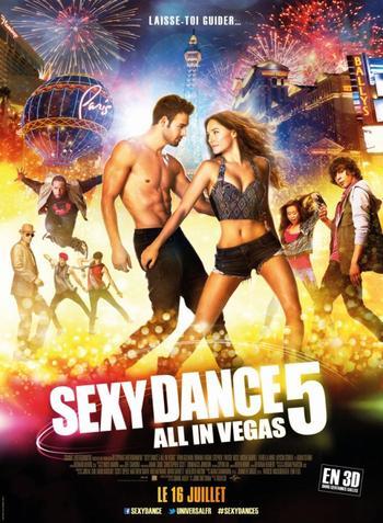 Sexy Dance 5 : All in Vegas.