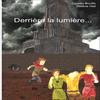 Derriére la lumiére... de Camille Bouffe et Héléne Hiel