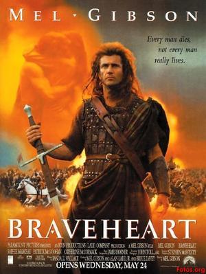 Braveheart.