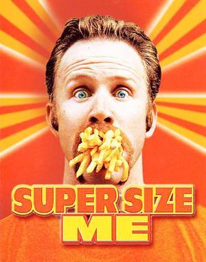 Super size me.