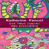 Les yeux jaunes des crocodiles de Katherine Pancol