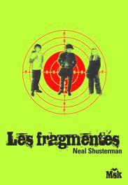 LES FRAGMENTÉS PAR NEAL SHUSTERMAN