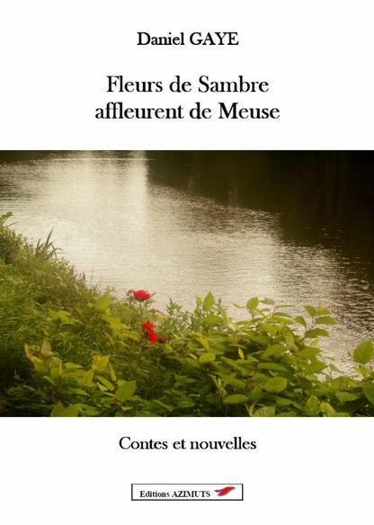 Vient de paraître : Fleurs de Sambre affleurent de Meuse