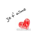 je t' aime !! <3