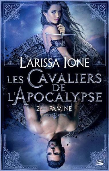 Les Cavaliers de L'Apocalypse - Tome 2 : Famine - Larissa Ione