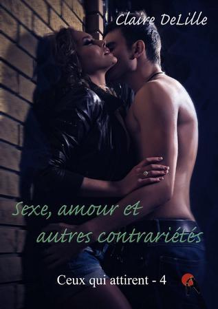 Ceux qui attirent, tome 4 : Sexe, amour et autres contrariétés