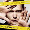Crazy Love / Haven't Met You Yet - Michael Bublé (2009)