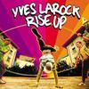 '  >  Yves Larock Rise Up