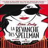 . La revanche des Spellman - Lisa Lutz « Imaginez la fille naturelle de Colombo et de Bridget Jones, névrosée comme une soprano et alcoolisée comme une épouse Ewing, bingo ! Vous rencontrez la détective Izzy Spellman en pleine conquête. »  .