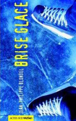 Brise Glace de Jean Philippe Blondel