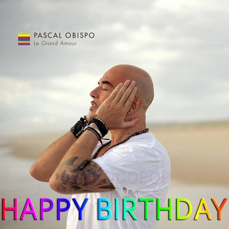 ** HAPPY BIRTHDAY Pascal OBISPO ** ... laissez lui votre message ;)