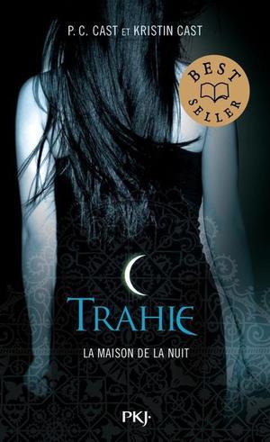 La maison de la nuit, tome 2 : Trahie de P.C. et Kristin Cast